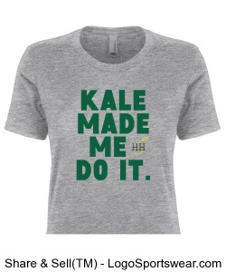 "Hart Healthy ""Kale made me Do It"" Next Level Premium Fitted Ladies T Design Zoom"